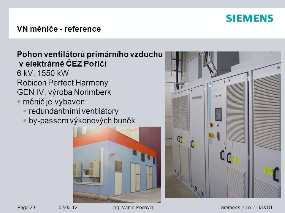 VN měniče - reference Pohon ventilátorů primárního vzduchu. v elektrárně ČEZ Poříčí. 6 kV, 1550 kW.