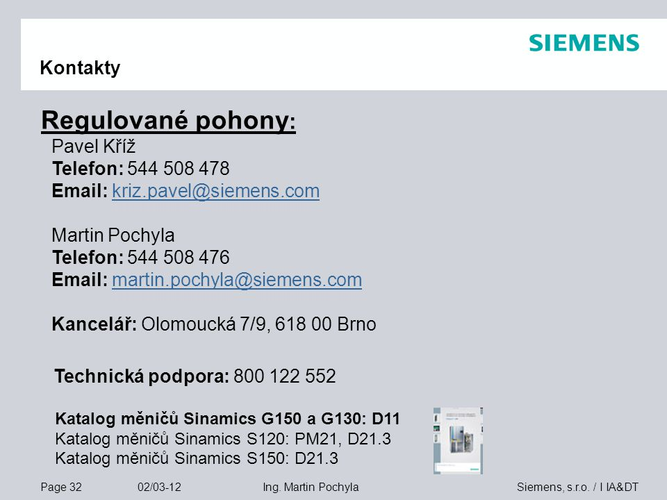 Regulované pohony: Technická podpora: 800 122 552 Kontakty Pavel Kříž