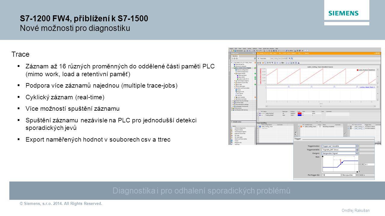 S7-1200 FW4, přiblížení k S7-1500 Nové možnosti pro diagnostiku