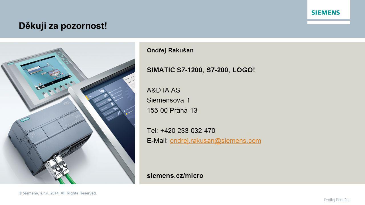Děkuji za pozornost! SIMATIC S7-1200, S7-200, LOGO! A&D IA AS
