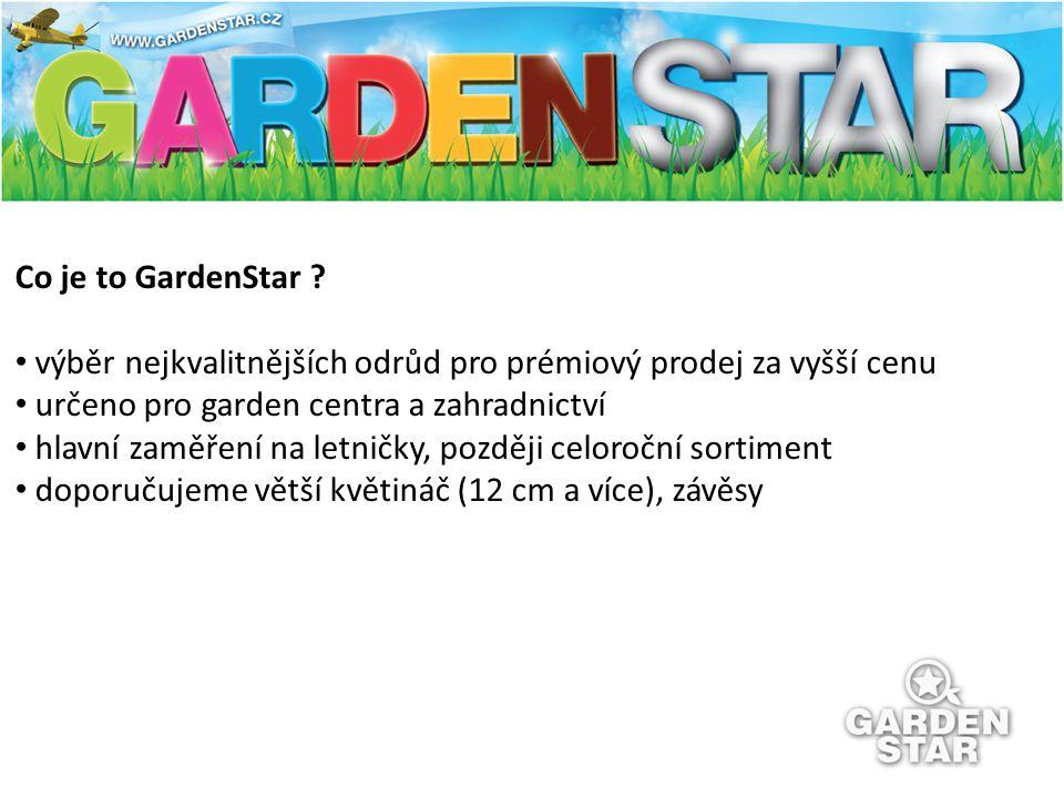Co je to GardenStar výběr nejkvalitnějších odrůd pro prémiový prodej za vyšší cenu. určeno pro garden centra a zahradnictví.