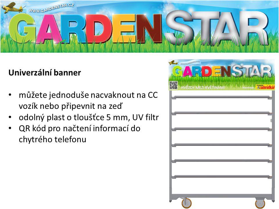 Univerzální banner můžete jednoduše nacvaknout na CC vozík nebo připevnit na zeď. odolný plast o tloušťce 5 mm, UV filtr.