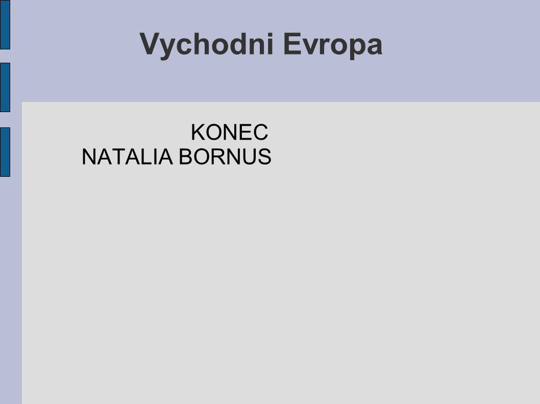 Vychodni Evropa KONEC NATALIA BORNUS