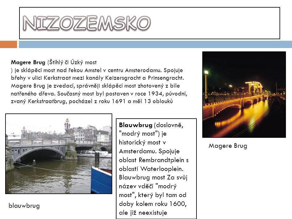 NIZOZEMSKO Magere Brug (Štíhlý či Úzký most.