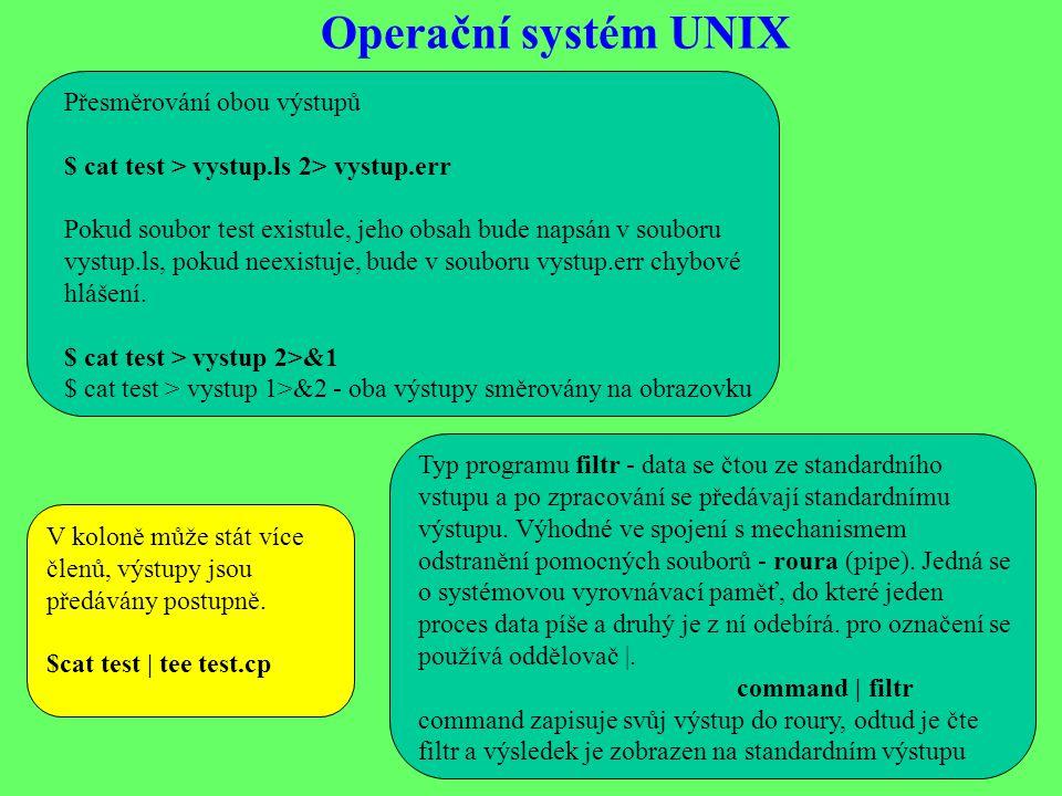 Operační systém UNIX Přesměrování obou výstupů