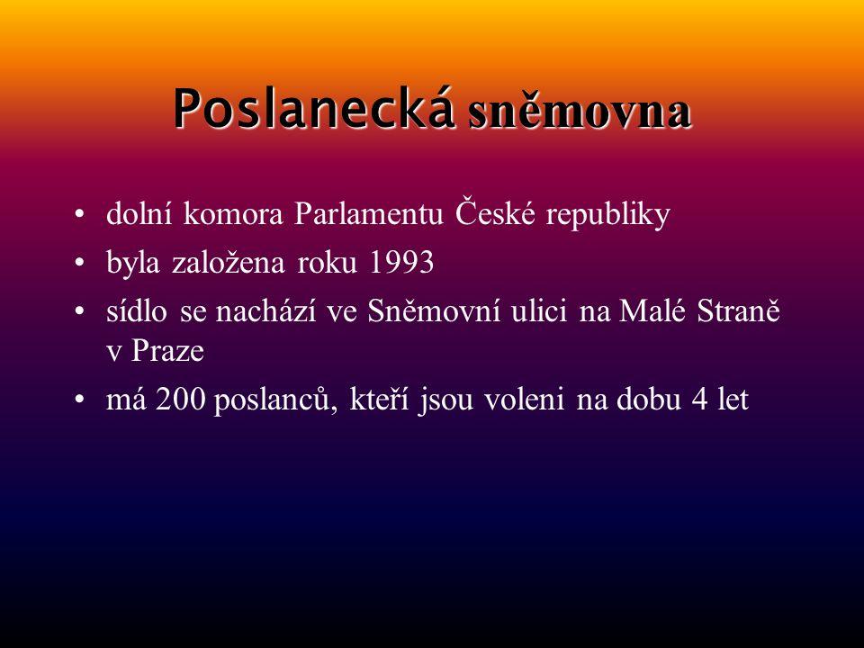 Poslanecká sněmovna dolní komora Parlamentu České republiky