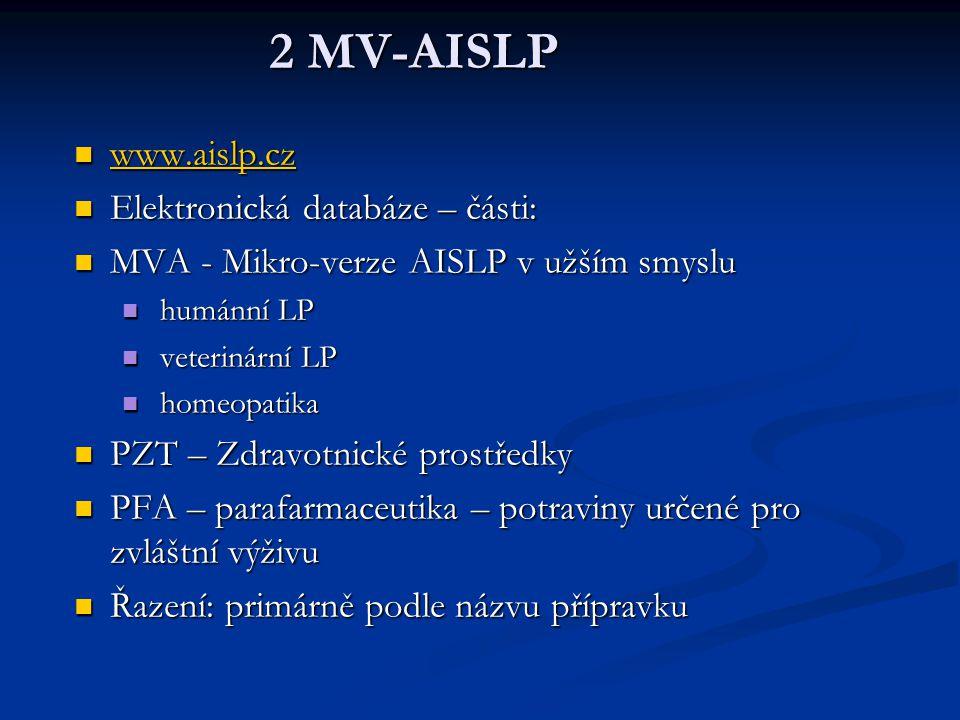 2 MV-AISLP www.aislp.cz Elektronická databáze – části: