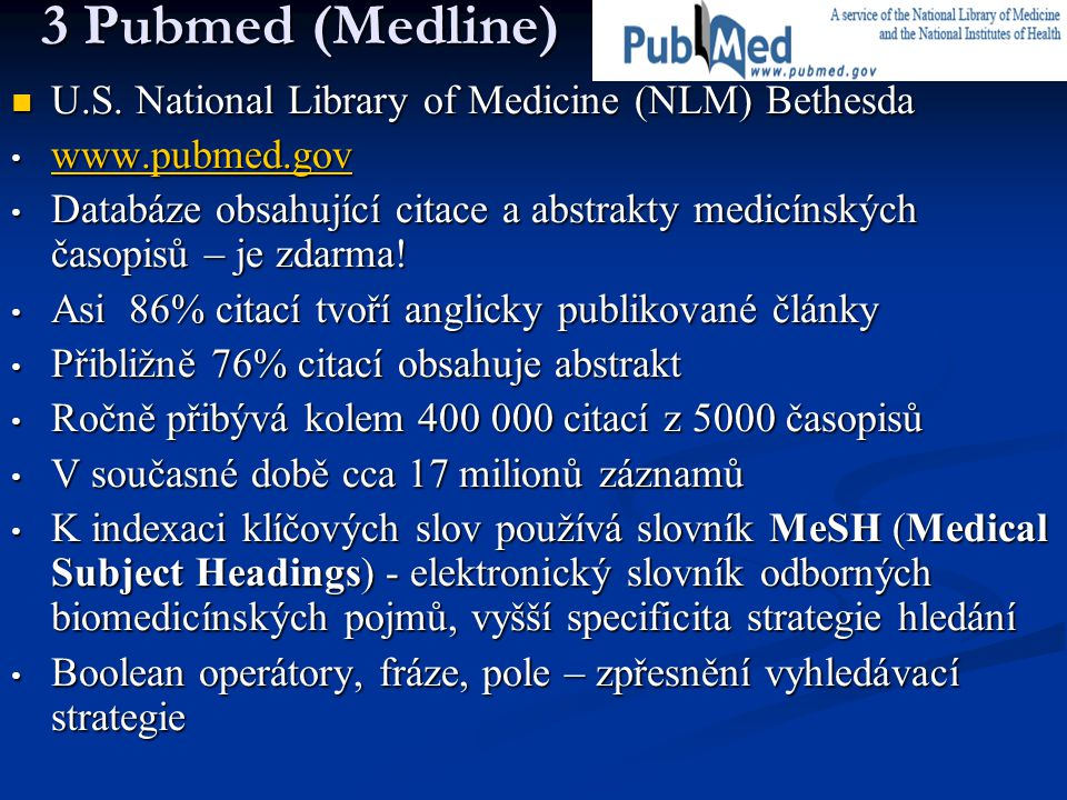 3 Pubmed (Medline) U.S. National Library of Medicine (NLM) Bethesda