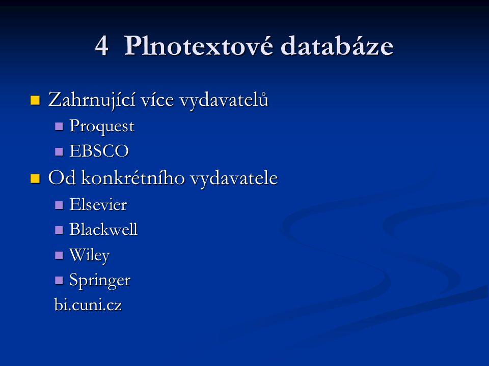 4 Plnotextové databáze Zahrnující více vydavatelů