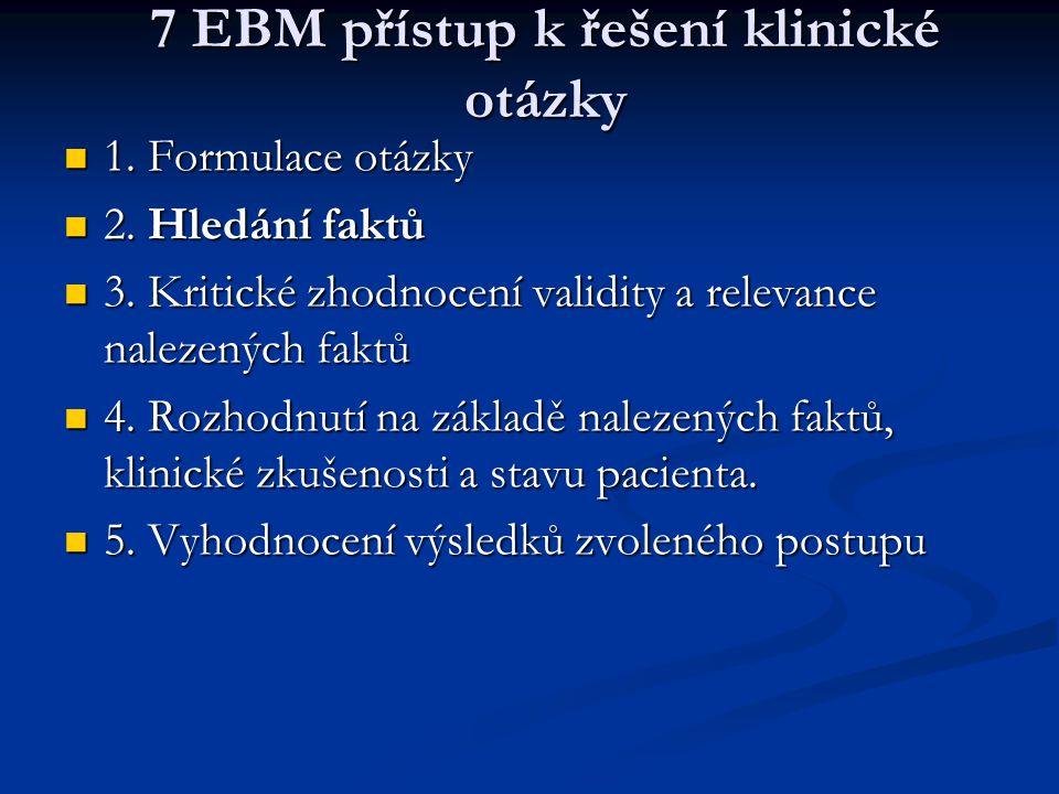 7 EBM přístup k řešení klinické otázky