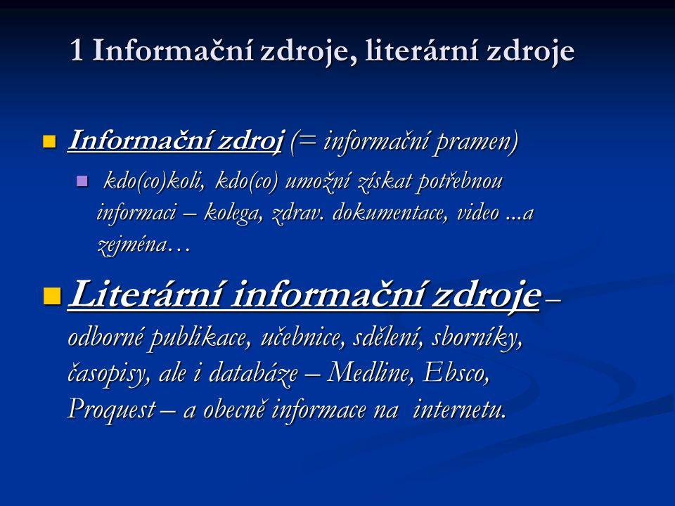 1 Informační zdroje, literární zdroje