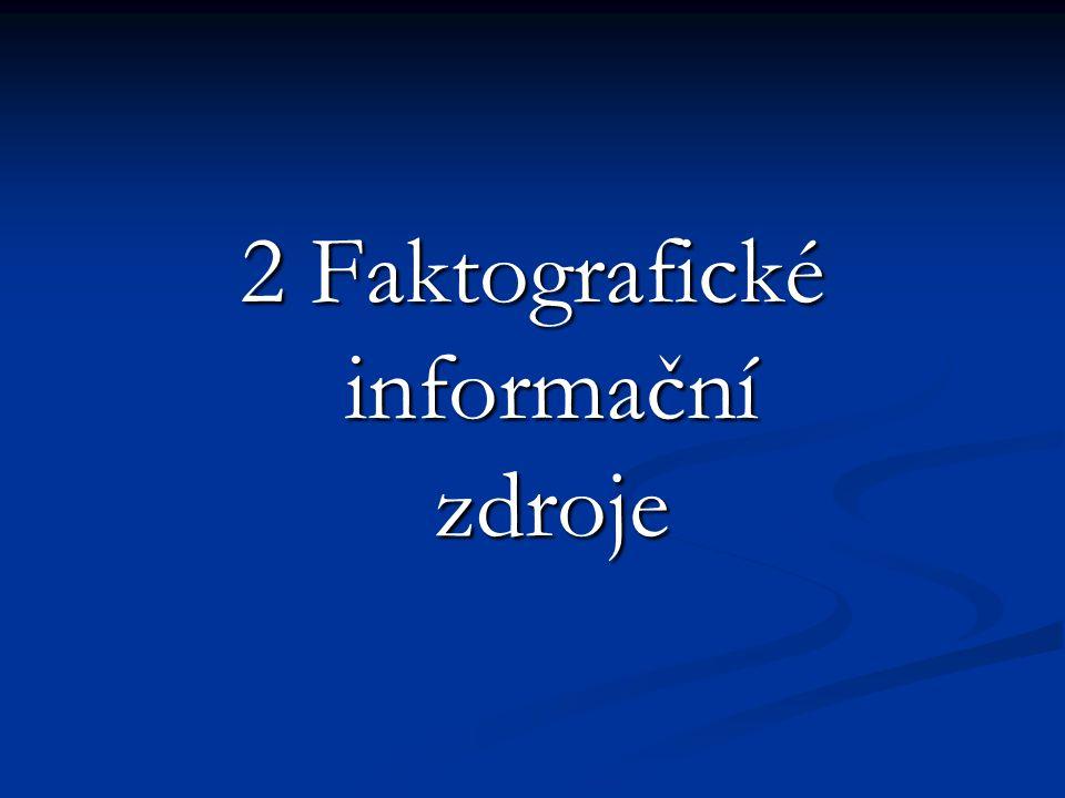 2 Faktografické informační zdroje