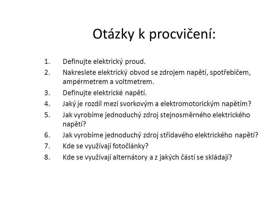 Otázky k procvičení: Definujte elektrický proud.