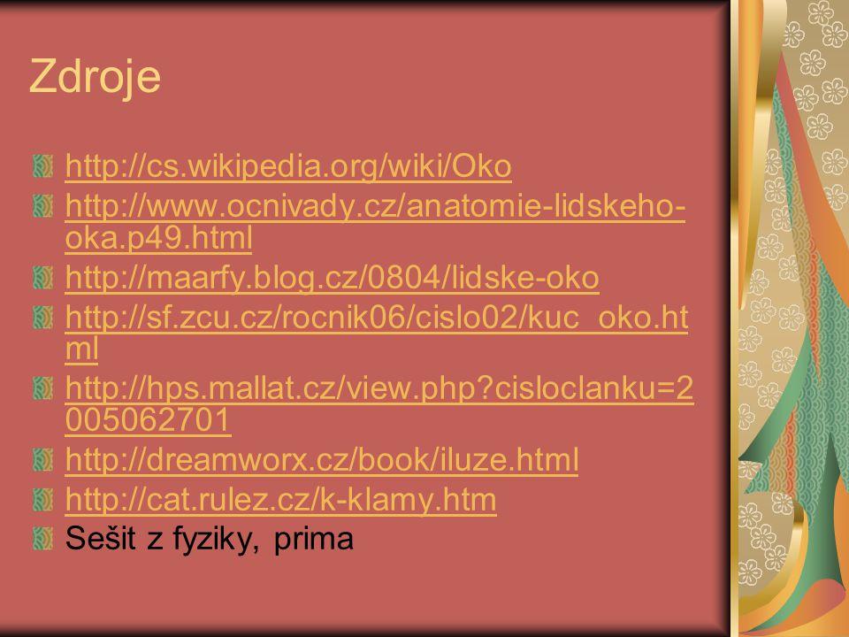 Zdroje http://cs.wikipedia.org/wiki/Oko