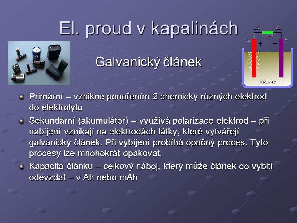 El. proud v kapalinách Galvanický článek
