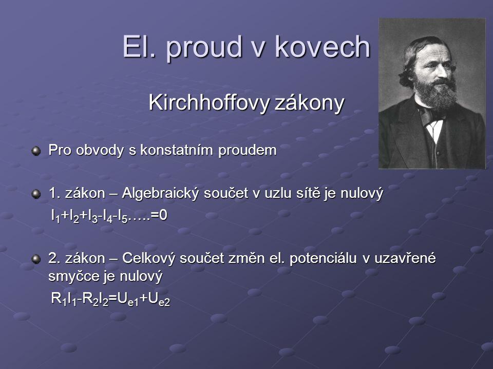 El. proud v kovech Kirchhoffovy zákony Pro obvody s konstatním proudem