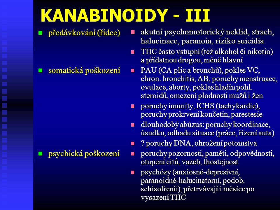 KANABINOIDY - III předávkování (řídce) somatická poškození