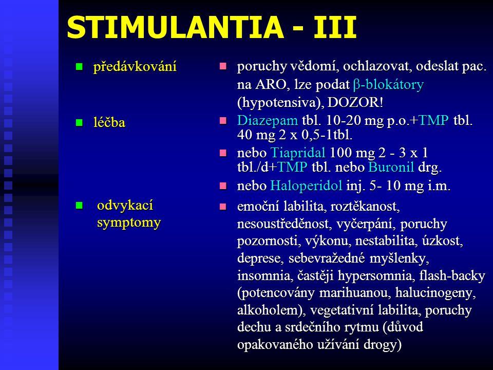STIMULANTIA - III předávkování léčba odvykací symptomy