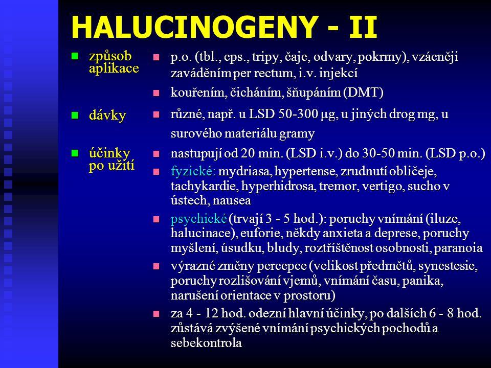 HALUCINOGENY - II způsob aplikace dávky účinky po užití