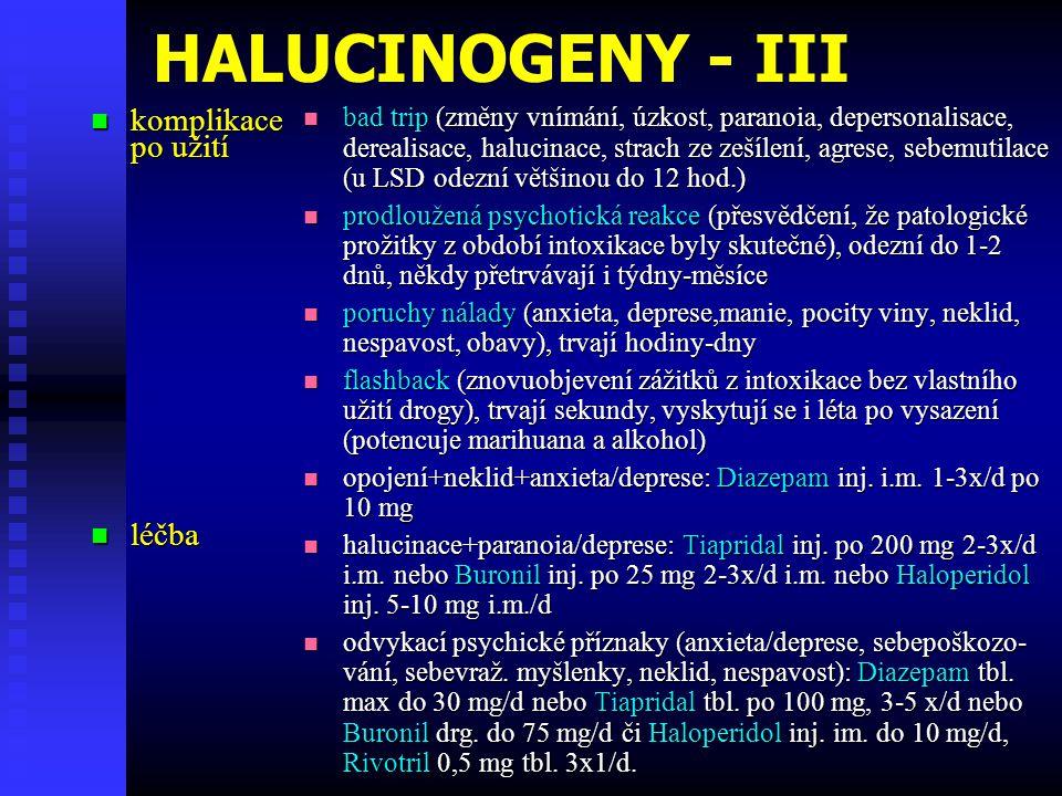 HALUCINOGENY - III komplikace po užití léčba