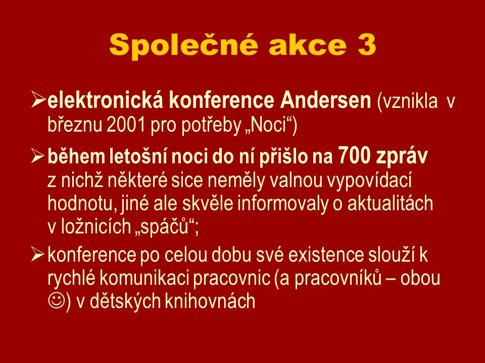 """Společné akce 3 elektronická konference Andersen (vznikla v březnu 2001 pro potřeby """"Noci )"""