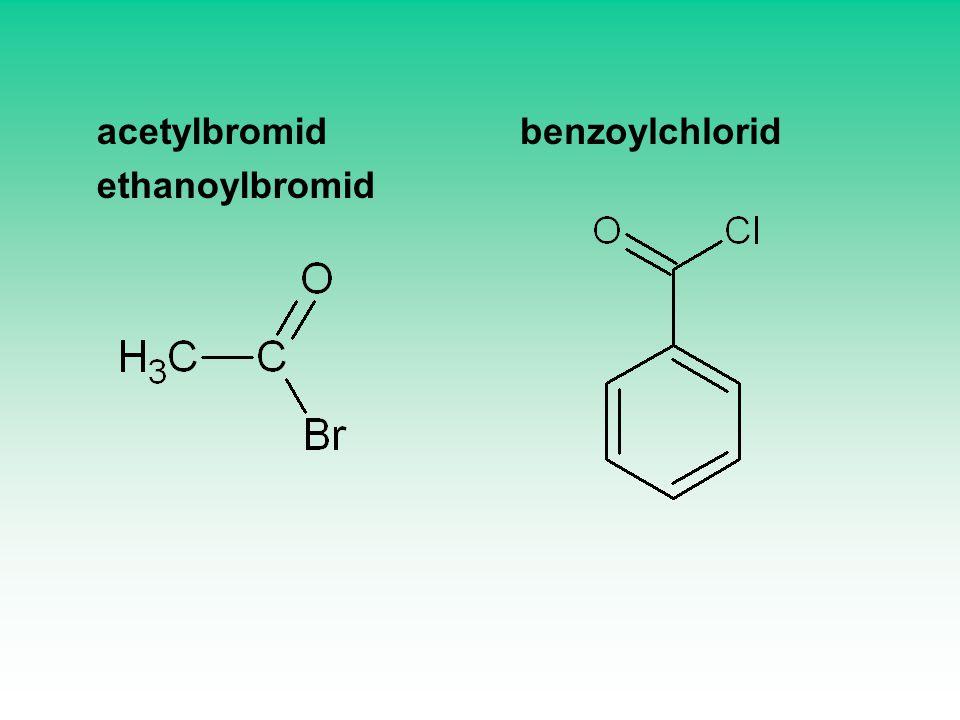acetylbromid ethanoylbromid benzoylchlorid