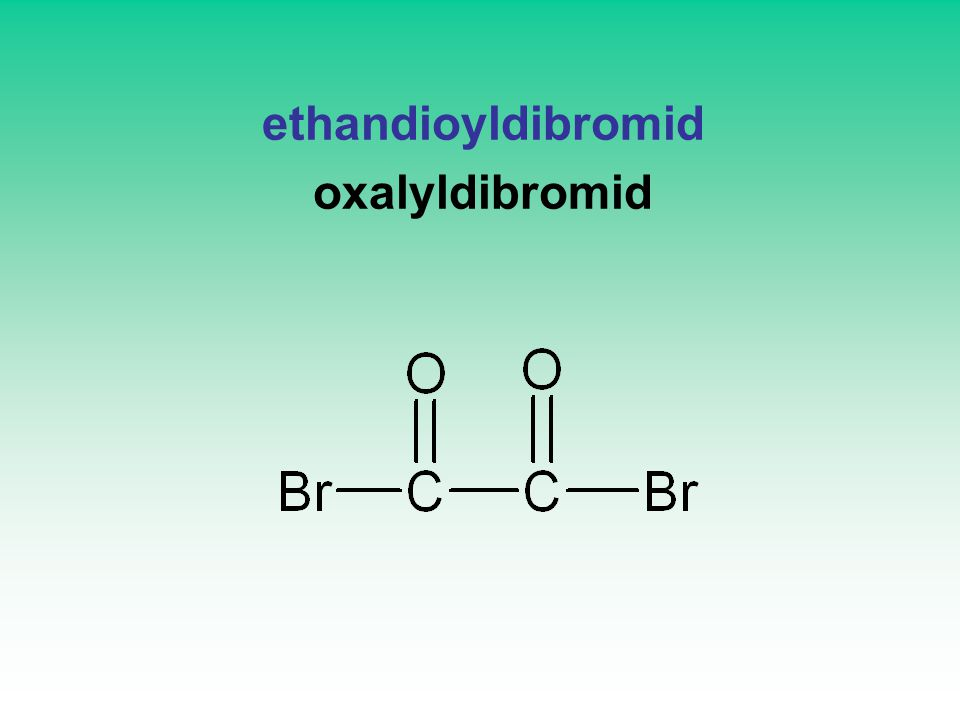 ethandioyldibromid oxalyldibromid