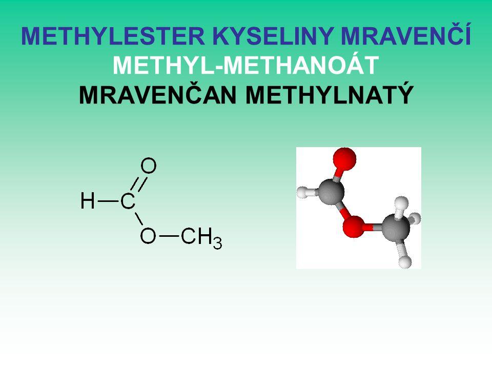 METHYLESTER KYSELINY MRAVENČÍ METHYL-METHANOÁT MRAVENČAN METHYLNATÝ