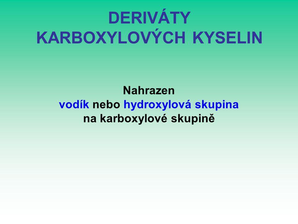 DERIVÁTY KARBOXYLOVÝCH KYSELIN