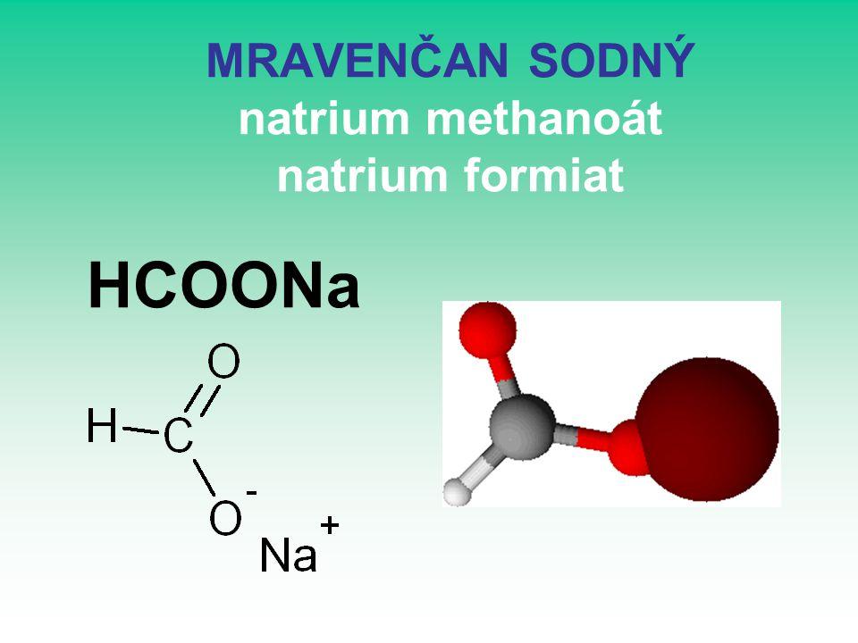 MRAVENČAN SODNÝ natrium methanoát natrium formiat