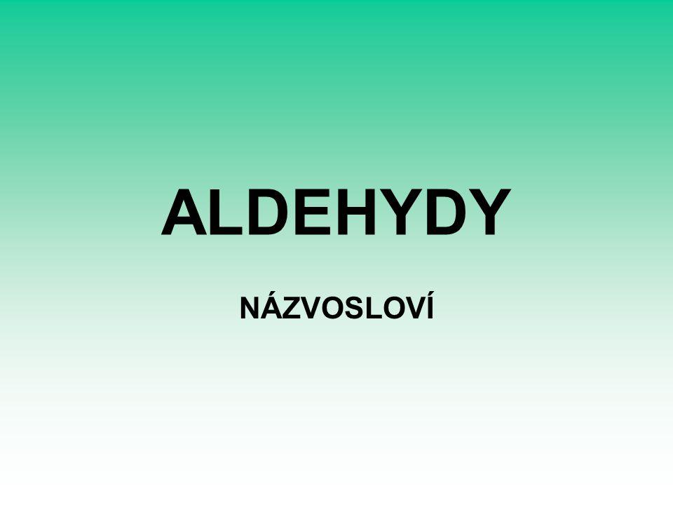 ALDEHYDY NÁZVOSLOVÍ