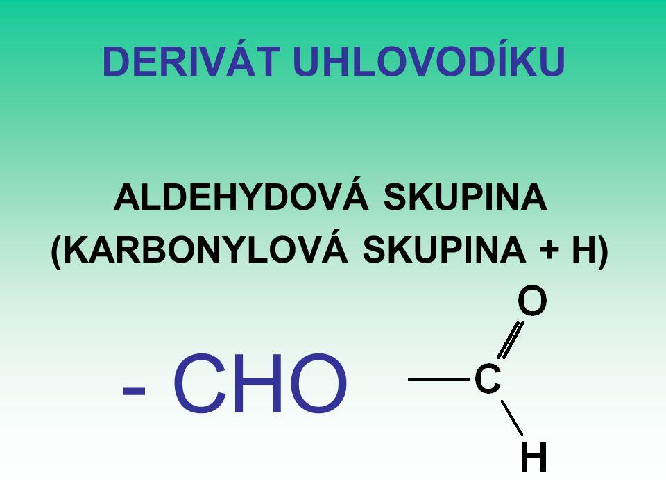 (KARBONYLOVÁ SKUPINA + H)