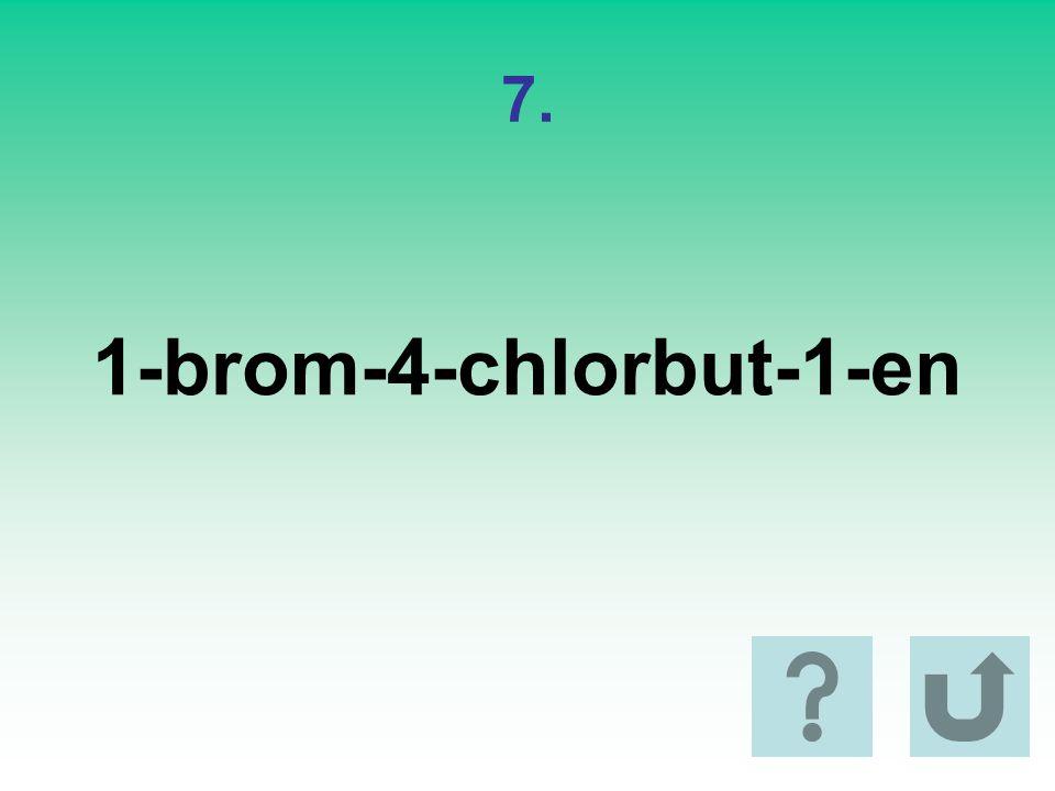 7. 1-brom-4-chlorbut-1-en