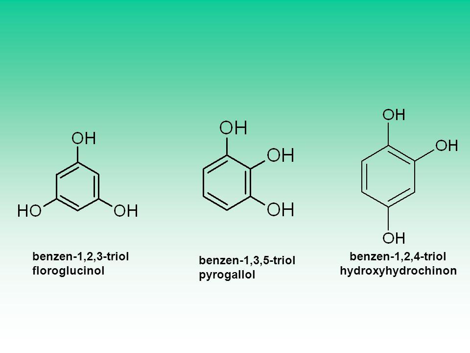 benzen-1,2,3-triol floroglucinol. benzen-1,2,4-triol.