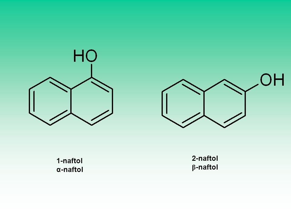 2-naftol β-naftol 1-naftol α-naftol
