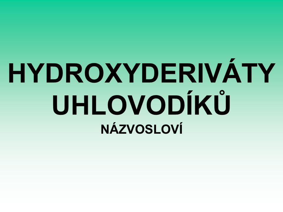 HYDROXYDERIVÁTY UHLOVODÍKŮ