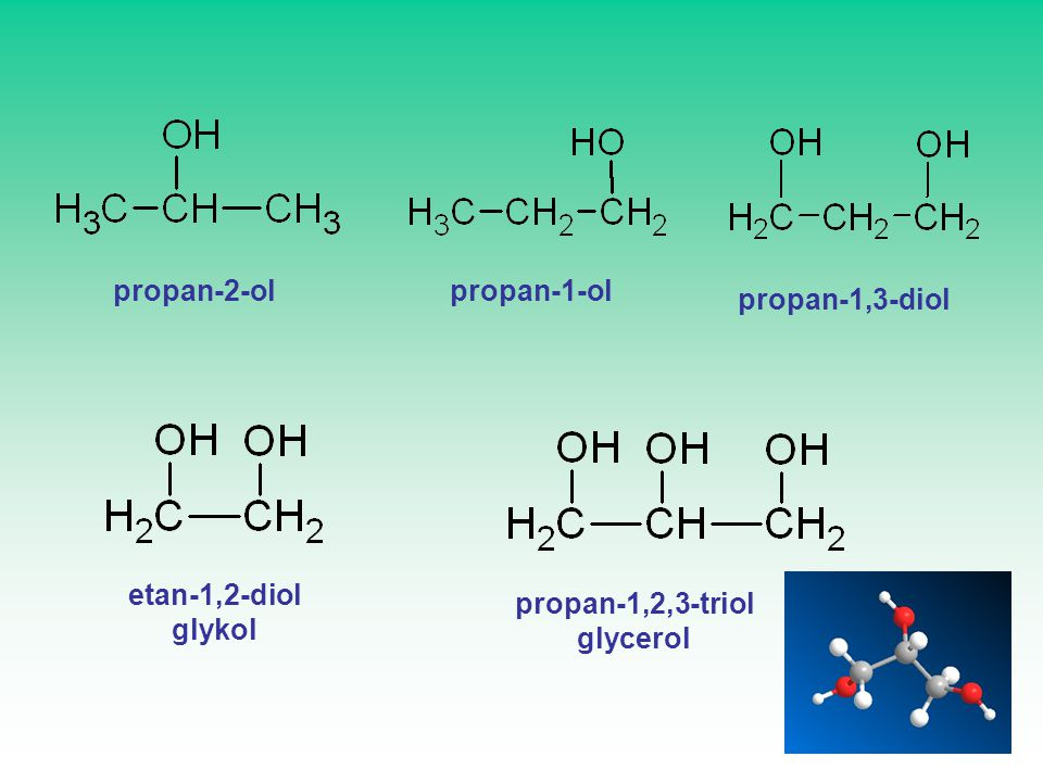 propan-2-ol propan-1-ol propan-1,3-diol etan-1,2-diol glykol propan-1,2,3-triol glycerol