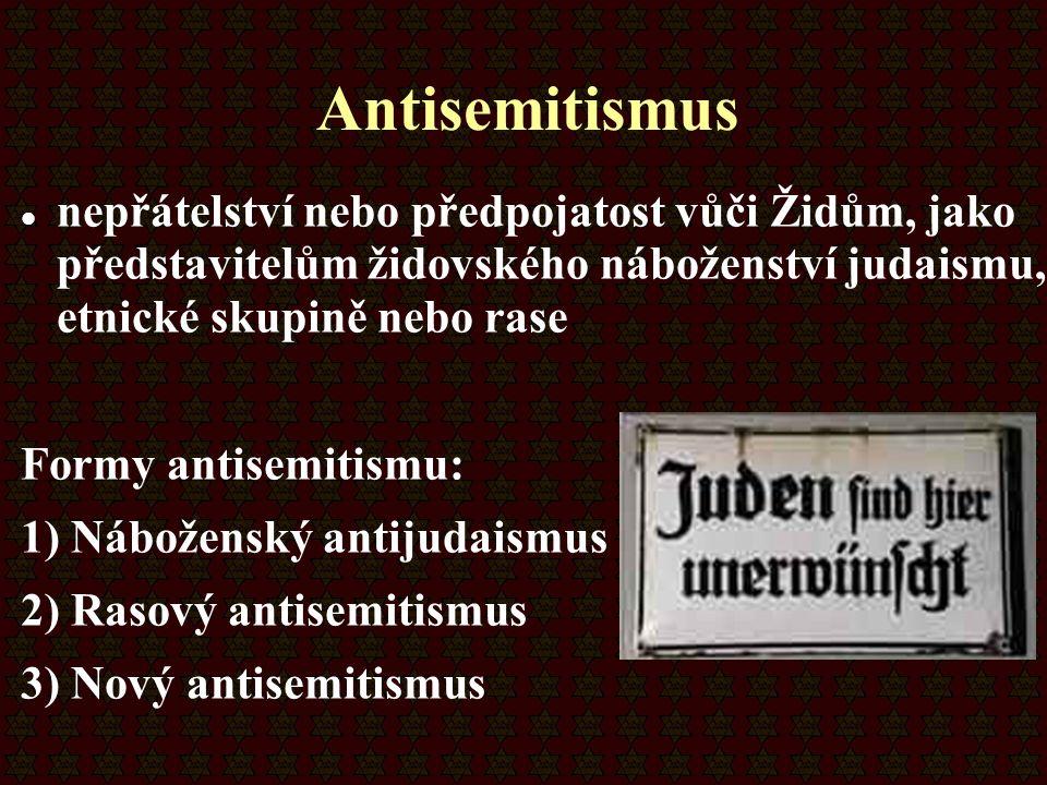 Antisemitismus nepřátelství nebo předpojatost vůči Židům, jako představitelům židovského náboženství judaismu, etnické skupině nebo rase.