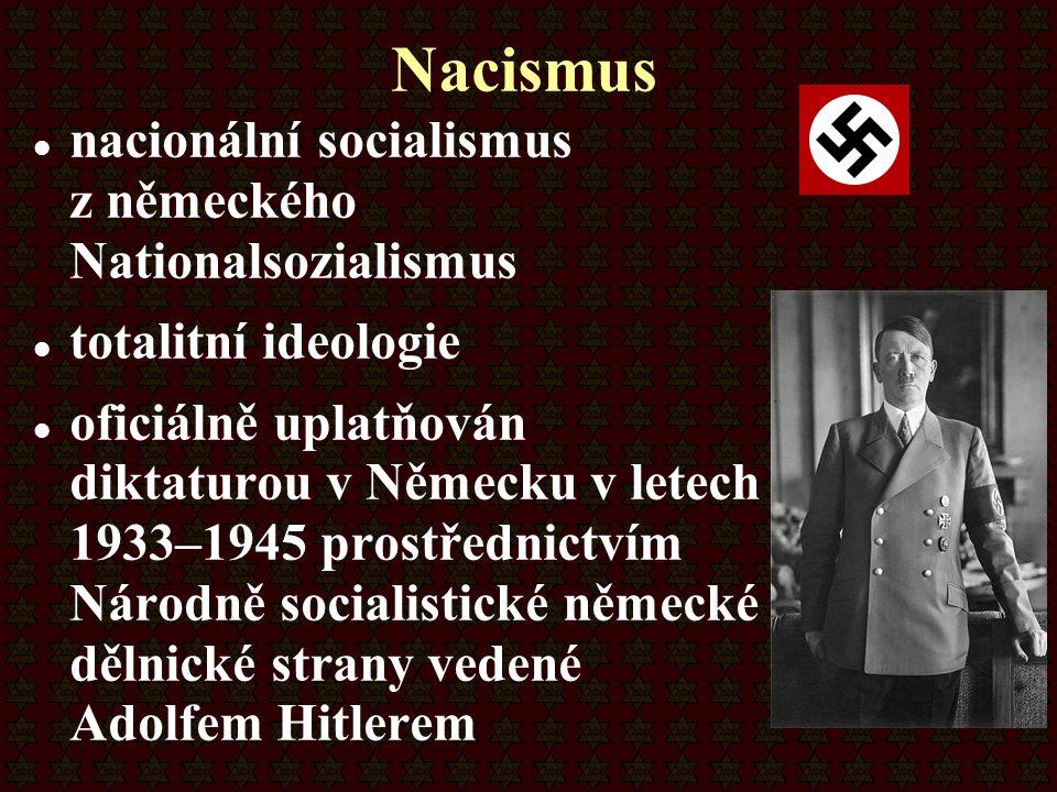 Nacismus nacionální socialismus z německého Nationalsozialismus