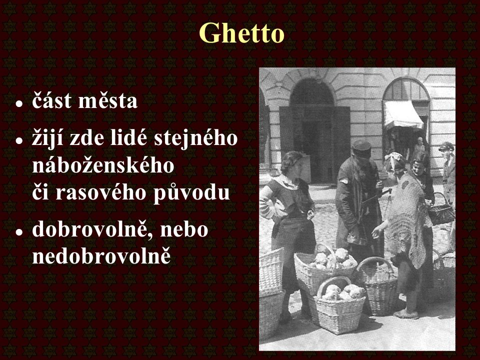 Ghetto část města. žijí zde lidé stejného náboženského či rasového původu.