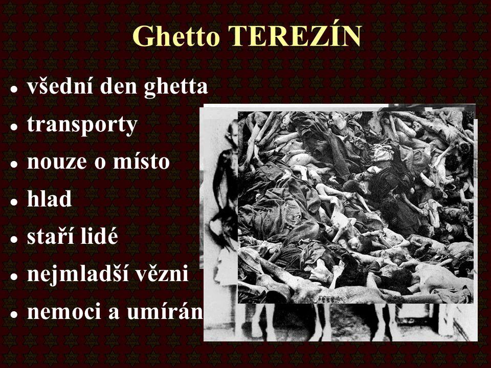 Ghetto TEREZÍN všední den ghetta transporty nouze o místo hlad
