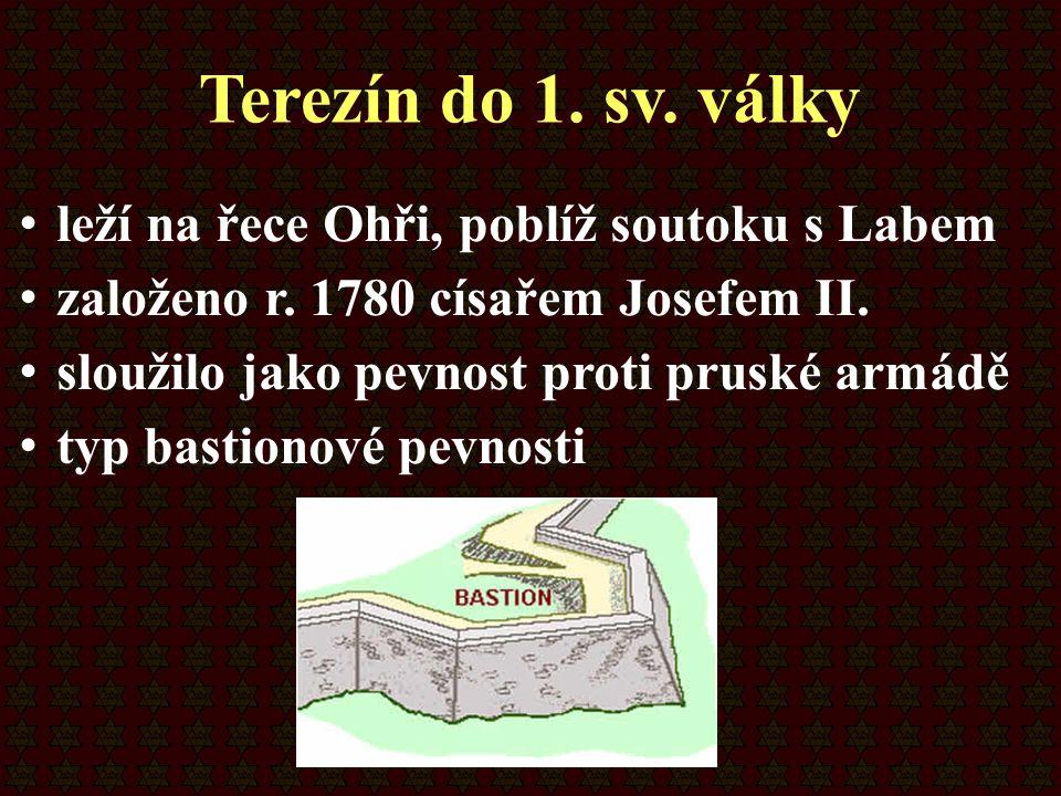 Terezín do 1. sv. války leží na řece Ohři, poblíž soutoku s Labem