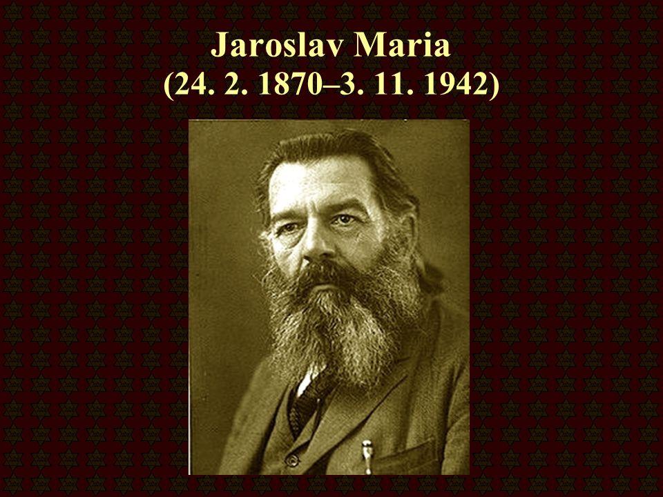 Jaroslav Maria (24. 2. 1870–3. 11. 1942)