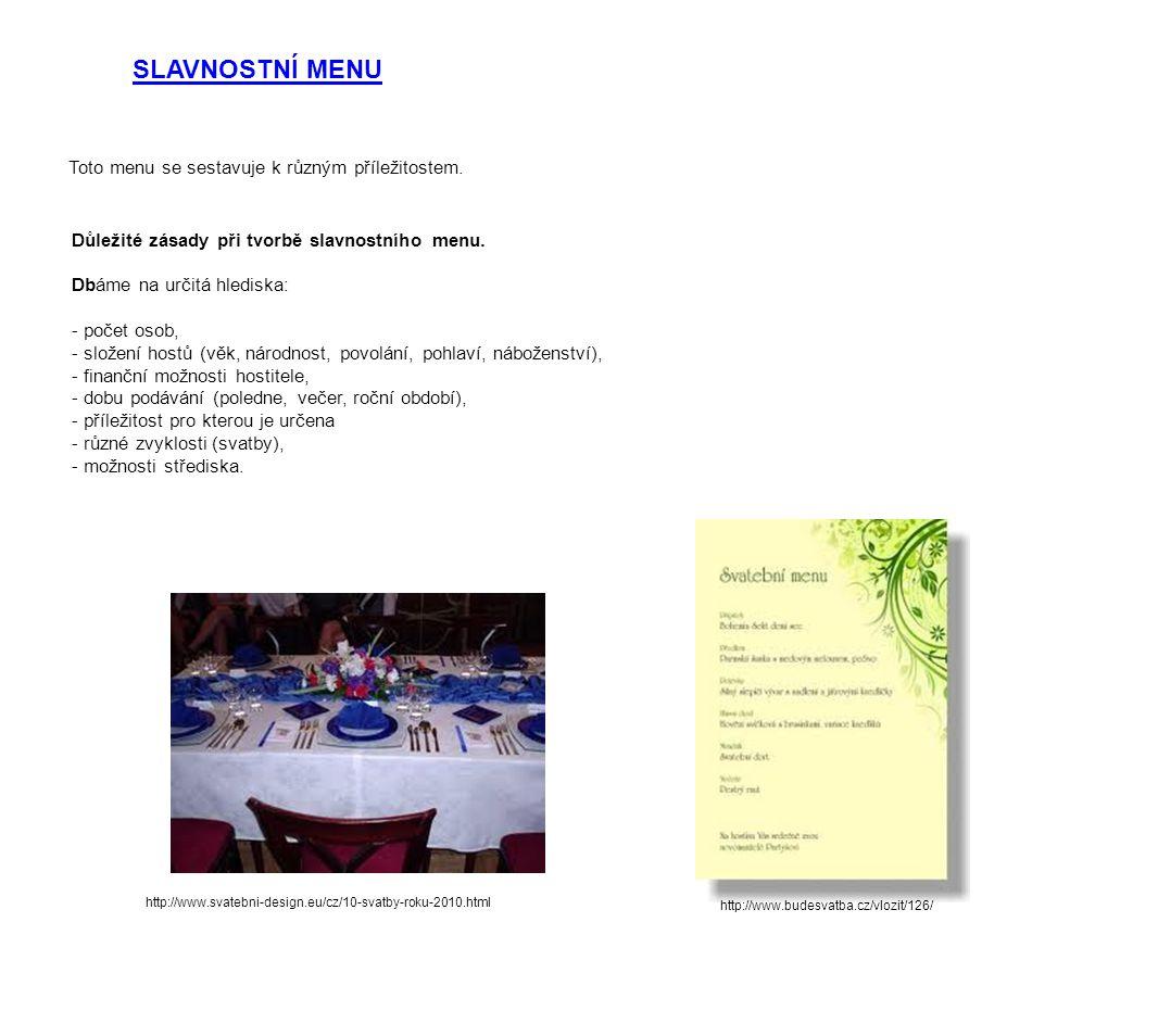 SLAVNOSTNÍ MENU Toto menu se sestavuje k různým příležitostem.