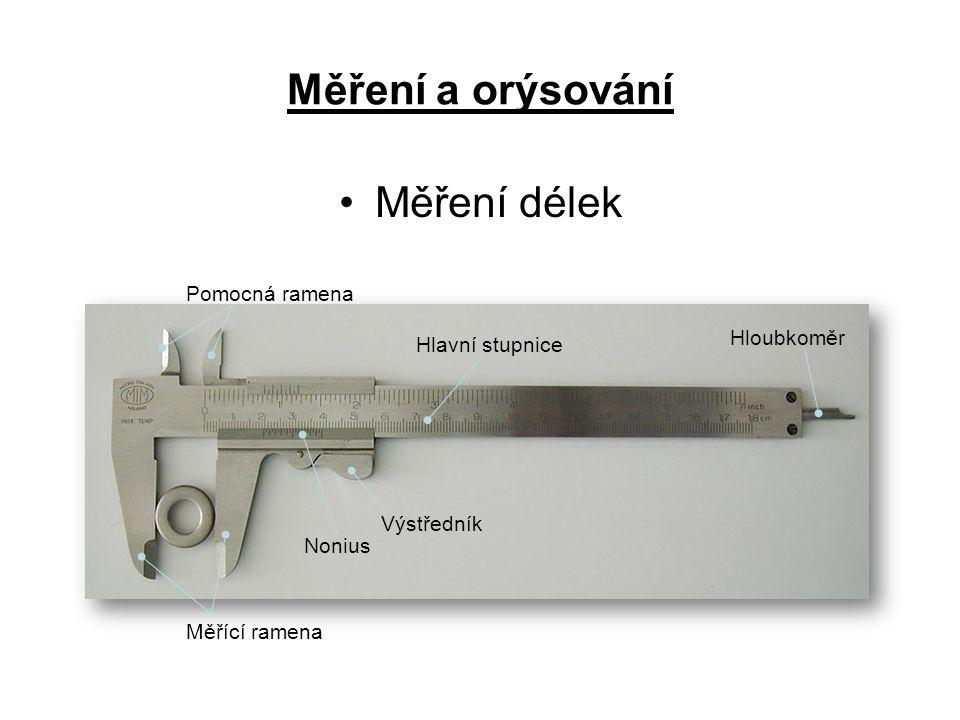 Měření a orýsování Měření délek Pomocná ramena Hloubkoměr