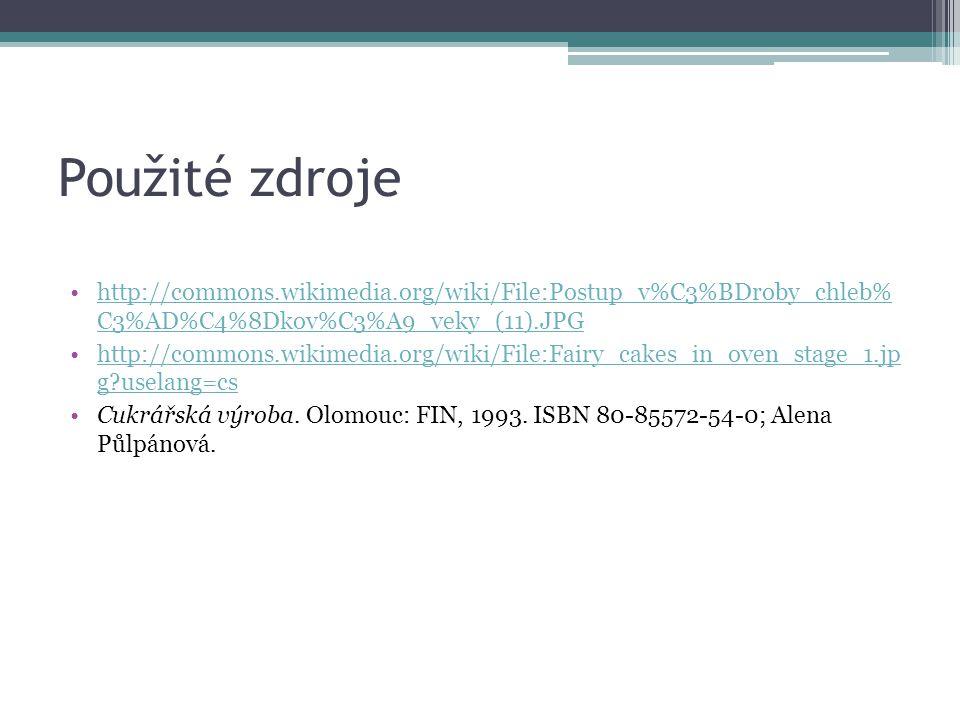 Použité zdroje http://commons.wikimedia.org/wiki/File:Postup_v%C3%BDroby_chleb% C3%AD%C4%8Dkov%C3%A9_veky_(11).JPG.