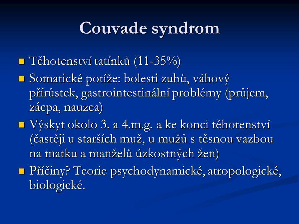 Couvade syndrom Těhotenství tatínků (11-35%)