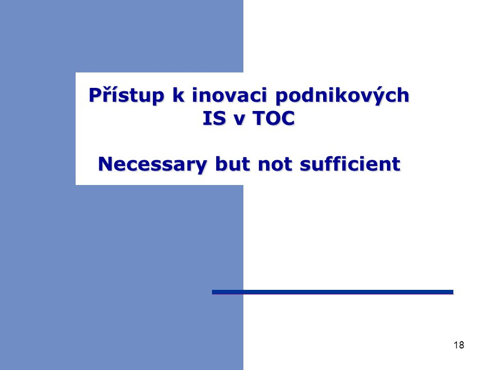 Přístup k inovaci podnikových IS v TOC Necessary but not sufficient