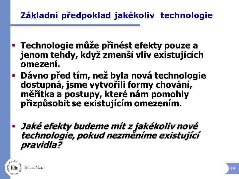 Základní předpoklad jakékoliv technologie