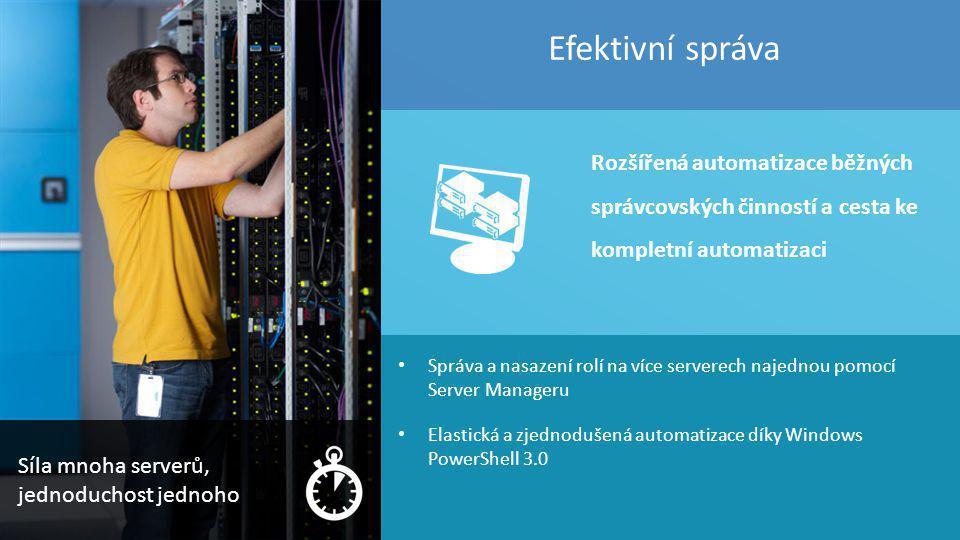 Efektivní správa Rozšířená automatizace běžných správcovských činností a cesta ke kompletní automatizaci.
